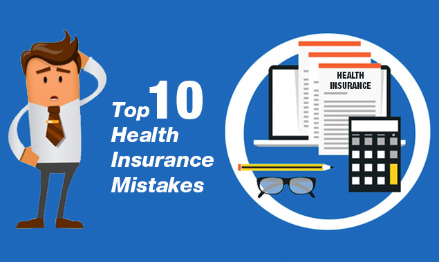 Top 10 health insurance mistake